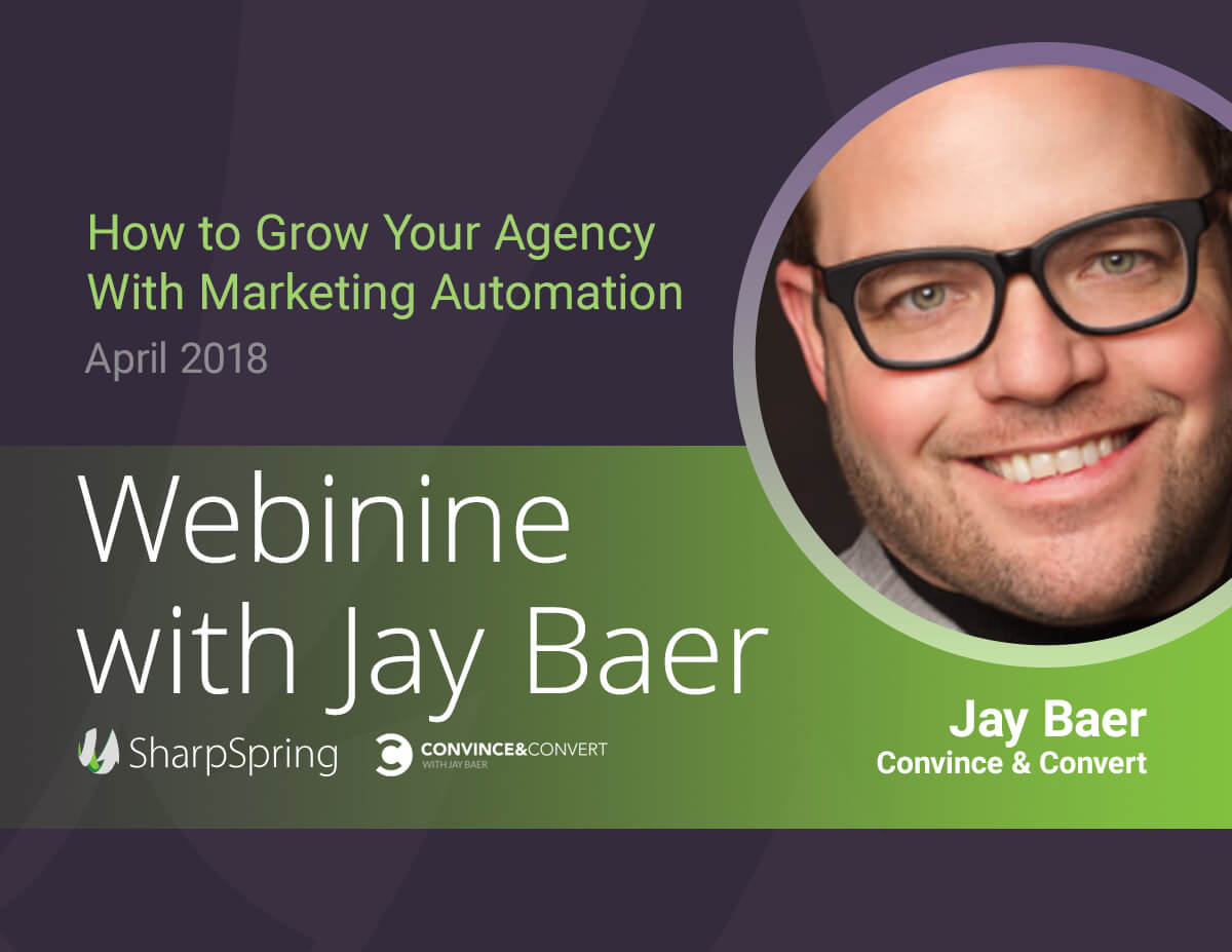 how to grow your agency with marketing automation a webinar with jay baer